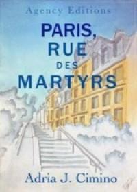 Paris, Rue des Martyrs by Adria J. Cimino